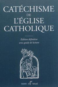 Catéchisme de l'Eglise catholique : édition définitive avec guide de lecture