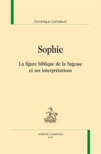 Figures frontalières. Volume 2, Sophie : la figure biblique de la sagesse et ses interprétations