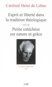 Oeuvres complètes. Volume 14, Esprit et liberté dans la tradition catholique; Suivi de Petite catéchèse sur nature et grâce