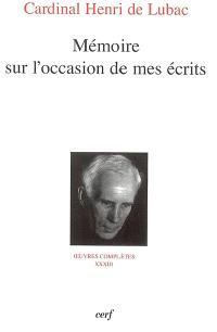 Oeuvres complètes. Volume 33, Mémoire sur l'occasion de mes écrits : neuvième section, divers