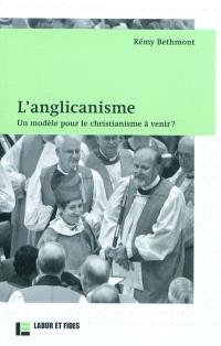 L'anglicanisme : un modèle pour le christianisme à venir ?