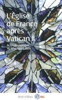 L'Eglise de France après Vatican II (1965-1975) : actes du Colloque Retour sur l'Eglise de France après le concile Vatican II 1965-1973, le regard de l'histoire, tenu à l'Institut catholique de Toulouse, les 16 et 17 octobre 2009