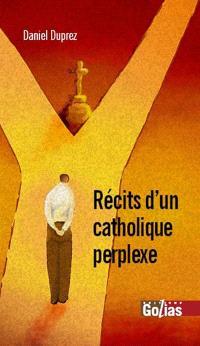 Récits d'un catholique perplexe : essai