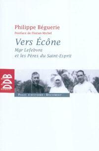 Vers Ecône : Mgr Lefebvre et les Pères du Saint-Esprit : chronique des événements 1960-1968