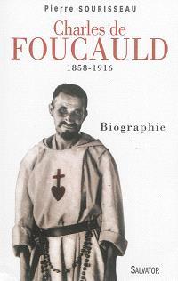 Charles de Foucauld : 1858-1916 : biographie