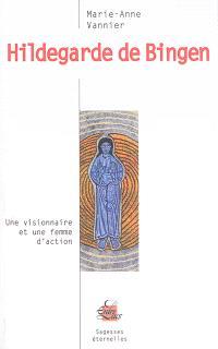 Hildegarde de Bingen : une visionnaire et une femme d'action