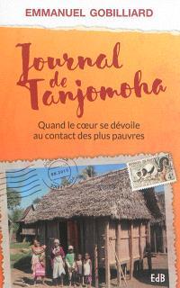 Journal de Tanjomoha : quand le coeur se dévoile au contact des plus pauvres