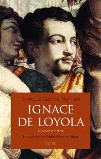 Ignace de Loyola : biographie