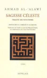 Sagesse céleste : traité de soufisme : les substances célestes extraites des aphorismes de Sidi Abu Madyan
