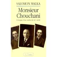 Monsieur Chouchani : l'énigme d'un maître du XXe siècle : entretiens avec Elie Wiesel suivis d'une enquête