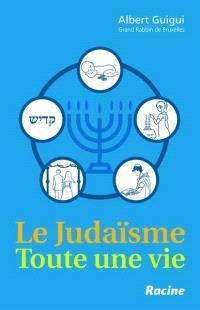 Le judaïsme : toute une vie