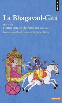 La Bhagavad-Gîtâ. Suivi de Commentaire de Sankara : extraits