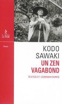 Kodo Sawaki, un zen vagabond : textes et commentaires