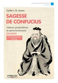 Sagesse de Confucius : valeurs, propositions et aphorismes pour grandir