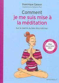 Comment je me suis mise à la méditation : sur le chemin du bien-être intérieur