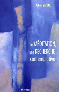 La méditation, une recherche contemplative