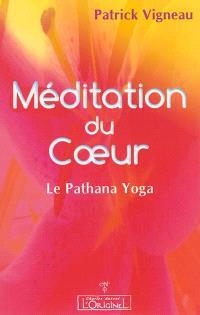Méditation du coeur : le pathana yoga et la lectio divina