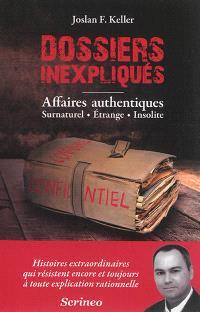 Dossiers inexpliqués, Affaires authentiques : surnaturel, étrange, insolite