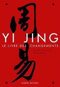 Le Yi Jing : le livre des changements