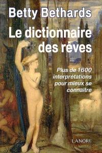 Le dictionnaire des rêves : plus de 1.600 interprétations pour mieux se connaître