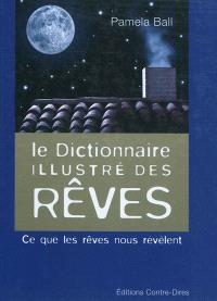 Le dictionnaire illustré des rêves : ce que les rêves nous révèlent