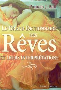 Le grand dictionnaire des rêves et leurs interprétations