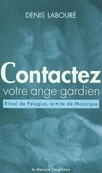 Contactez votre ange gardien : rituel (anacrise) de Pelagius, ermite de Majorque