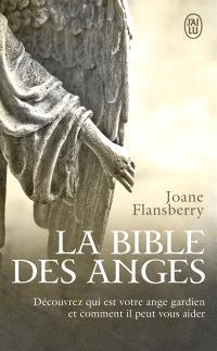 La bible des anges : écrits inspirés par les Anges de la Lumière