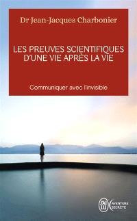 Les preuves scientifiques d'une vie après la vie : communiquer avec l'invisible