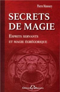 Secrets de magie : esprits servants et magie égrégorique