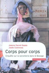 Corps pour corps : enquête sur la sorcellerie dans le bocage