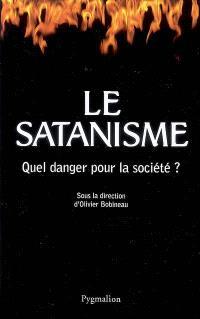 Le satanisme : quel danger pour la société ?