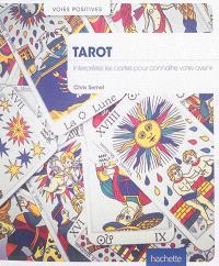 Tarot : interprétez les cartes pour connaître votre avenir