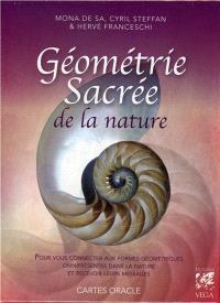 Géométrie sacrée de la nature : pour vous connecter aux formes géométriques omniprésentes dans la nature et recevoir leurs messages : cartes oracle