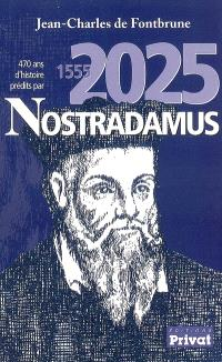 1555-2025, 470 ans prédits par Nostradamus