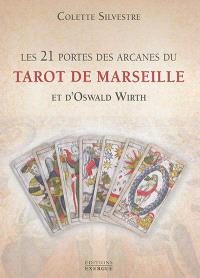 Les 21 portes des arcanes du tarot de Marseille et d'Oswald Wirth