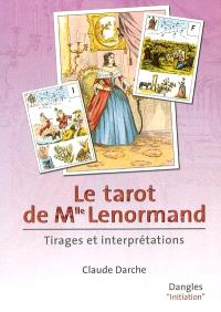Le tarot de Mlle Lenormand : tirages et interprétation