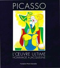 Picasso, l'oeuvre ultime : hommage à Jacqueline : exposition, Martigny, Fondation Pierre Gianadda, du 18 juin au 20 novembre 2016