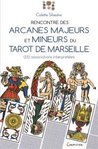 Rencontre des arcanes majeurs et mineurs du tarot de Marseille : 1.232 associations interprétées