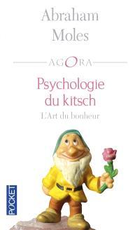 Psychologie du kitsch : l'art du bonheur