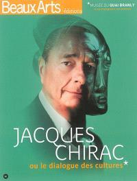 Jacques Chirac ou Le dialogue des cultures : Musée du quai Branly
