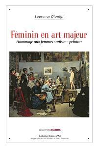 Féminin en art majeur : hommage aux femmes artiste-peintre