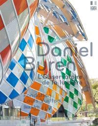 Daniel Buren, l'Observatoire de la lumière : Fondation Louis Vuitton