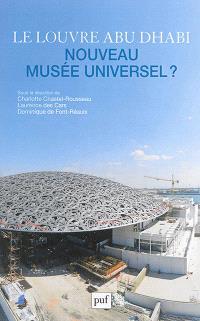 Le Louvre Abu Dhabi : nouveau musée universel ?