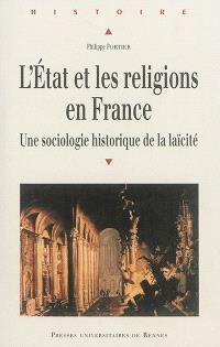 L'Etat et les religions en France : une sociologie historique de la laïcité