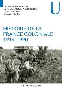 Histoire de la France coloniale. Volume 2, 1914-1990