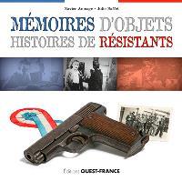 Mémoires d'objets, histoires de résistants