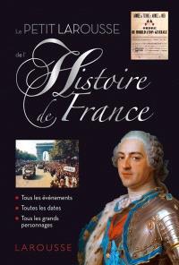 Le petit Larousse de l'histoire de France