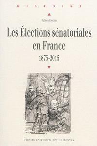 Les élections sénatoriales en France : 1875-2015