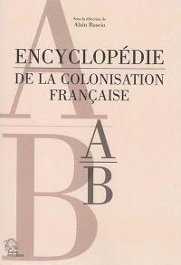 Encyclopédie de la colonisation française. Volume 1, A-B
